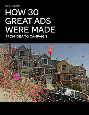 How 30 Great Ads Were Made By Williams, Eliza